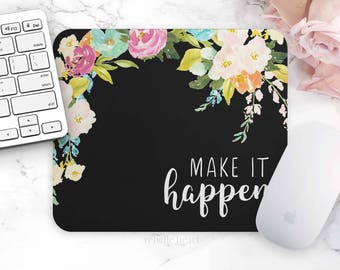 Floral Mouse Pad, Mouse Pad Quote, Make It Happen, Motivational Decor, Cute Desk Accessories, Inspirational Quote, Floral Mousepad, Black