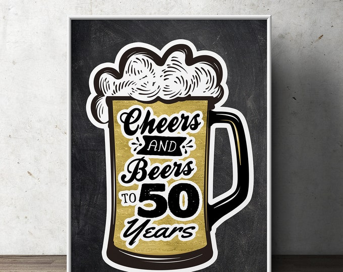 50th  birthday party decoration ( Digital file only)  birthday gift for women and men - Cheers and beers, decorations, Cheers to 50 years