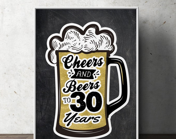 30th, birthday party decoration ( Digital file only)  birthday gift for women and men - Cheers and beers, decorations, Cheers to 30 years