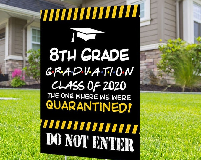 Class of 2020 Graduation Photo Yard Sign, Digital file only, 8th Grade graduation Sign,  Quarantine yard sign, Graduation Yard Sign