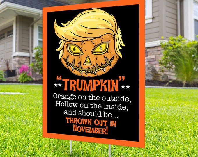 Political Campaign Yard Sign design, Digital file only, rally sign, democrat, Trumpkin, political sign, 2020 president, political lawn sign