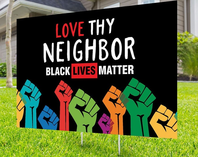 Black lives matter yard sign design, Digital file only, No Hate sign, Black rights, human rights, Love thy neighbor, Black lives matter,
