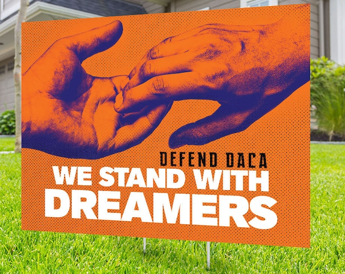 DACA yard sign design, Digital file only, No Hate sign,Dreamers sign, Kindness sign, Black lives matter, Poster, Equality, political sign