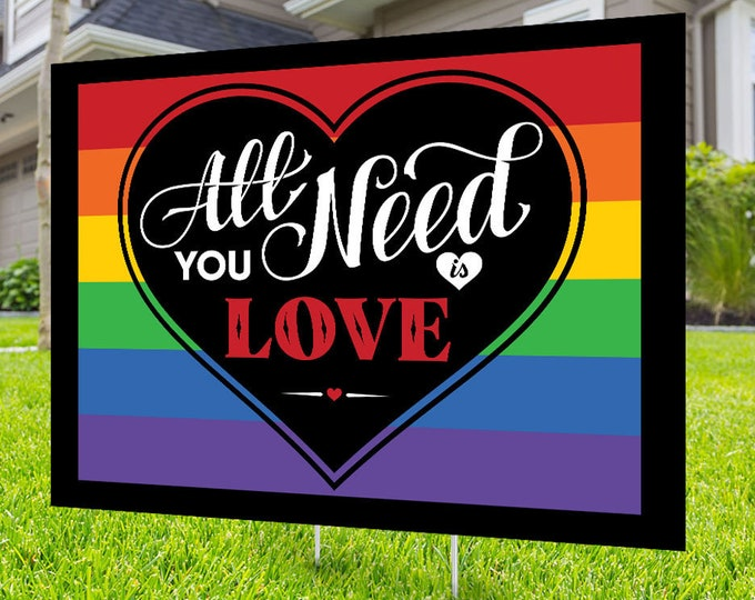 Gay Pride yard sign design, Digital file only, No Hate sign, All you need is love, human rights, Love thy neighbor, LGBTQ