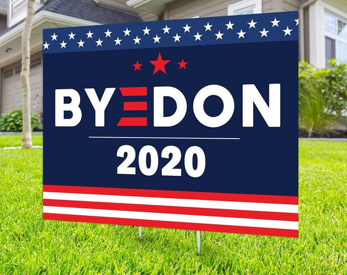 Political Campaign Yard Sign design, Digital file only, rally sign, BYEDON 2020, political sign, 2020 president, political lawn sign