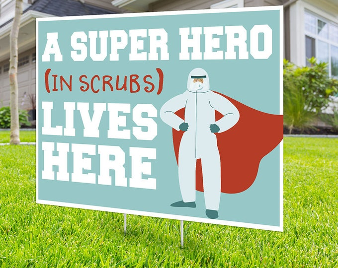 Essential Workers sign, Digital file only, Superhero in scrubs yard sign, lawn Sign , A Superhero lives here, Healthcare worker Gift,
