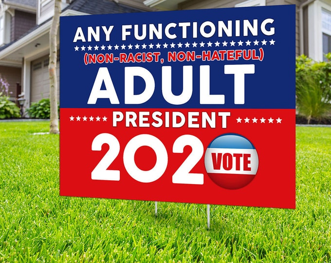 Any Functioning Adult 2020, Digital file only, rally sign, democrat, liberal, political sign, 2020 president, political lawn sign, Garden