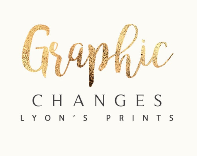 Small Graphic Changes to any listing in our shop