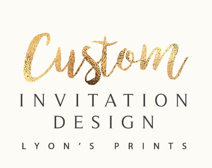 Custom Design _ New Invitation _ Printable/Digital Invitation
