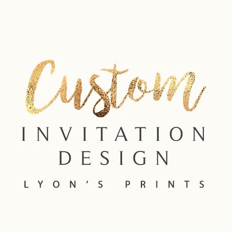 Custom Design _ New Invitation _ Printable/Digital Invitation image 0