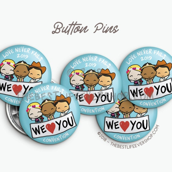 We Love You Love Never Fails 2019 Regional and International Convention Button Pins Packs of 5, 10, 50, etc jw gifts jw org