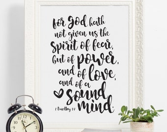 For God hath not given us the spirit of fear, but of power and of love and of a sound mind. - 2 Timothy 1:7 - Instant Digital Download