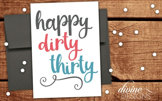 Happy Dirty Thirty Funny 30 Birthday Card For A Friend Etsy