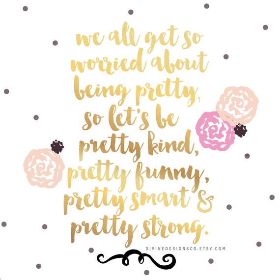 Let\'s be Pretty Kind, Funny, Smart, and Strong! - Inspirational Quote  Printable - Girl Quotes - LDS Quote Printable - INSTANT DOWNLOAD