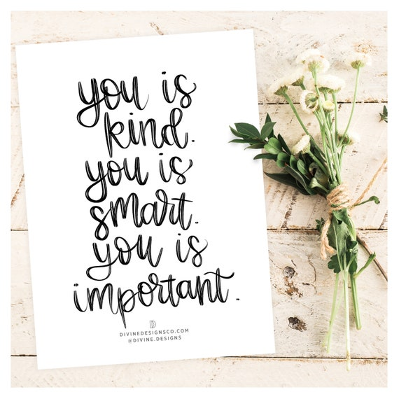 You is Kind You is Smart You is Important - HandLettered Quote - Instant  Printable - Five Sizes Included - Inspirational Art - the Help