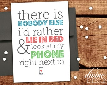Lie next to in bed and look at my Phone - Funny Valentine's Day Card - Funny Valentines Day Card - Funny Love Card - Anniversary