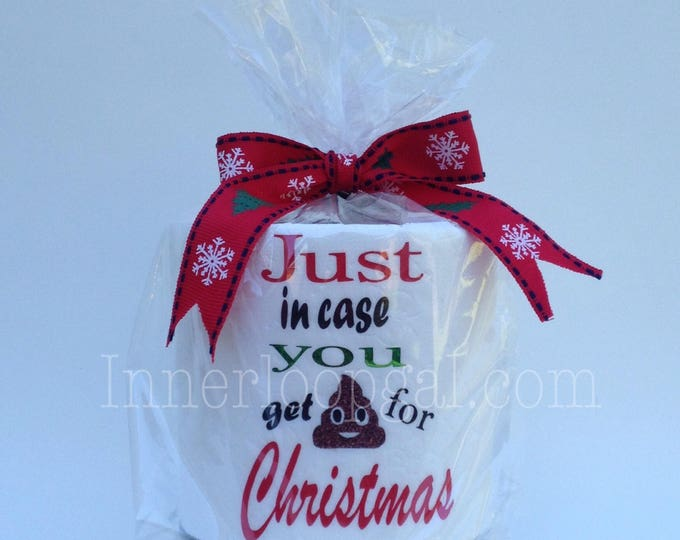 Christmas Toilet Paper Gag Gift/ Just In Case You Get Poo For Christmas/Just In Case You Get Crap For Christmas