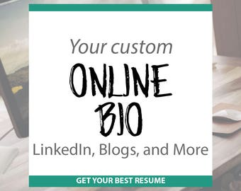 Personalized Online Bio for your Blog, LinkedIn Profile, Company Staff Page, and More - Written by a Professional Resume Writer