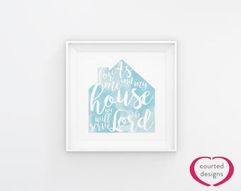 Instant Download: As For Me and My House Bible Verse Sign Print