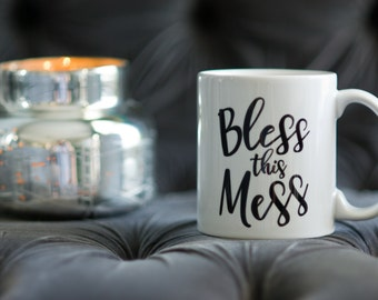 Coffee Mug - Bless this Mess / Cute Coffee Mugs / Christian Gift / Gifts for Friends / Coffee Mugs for Her / Funny Coffee Mugs / Coffee Cup