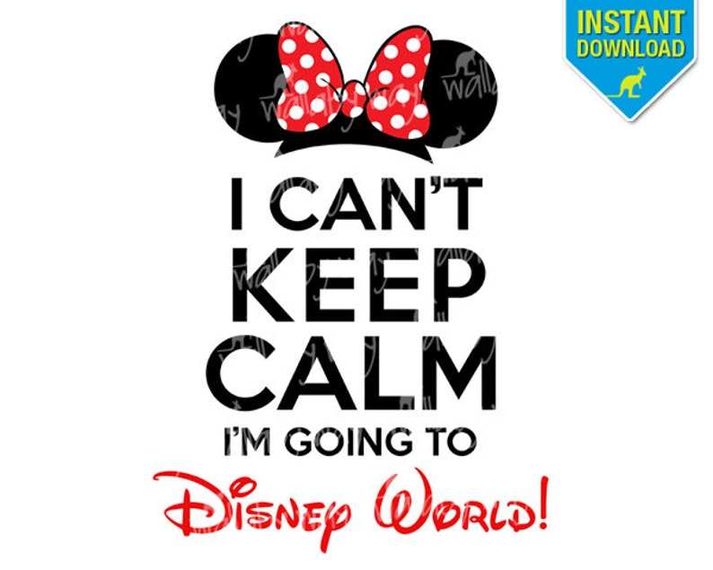 41b7331e9 I Can't Keep Calm I'm Going to Disney World Printable   Etsy