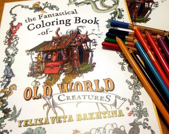 The Fantastical Coloring Book Of Old World Creatures