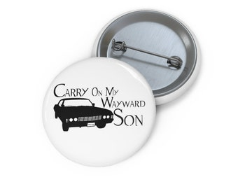 Supernatural Carry On My Wayward Son Pin Buttons