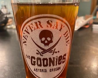 Goonies Never Say Die, Beer Pub Pint Glass