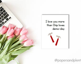 "DIGITAL FILE - Anniversary Card ""I love you more than Chip loves demo-day"" 