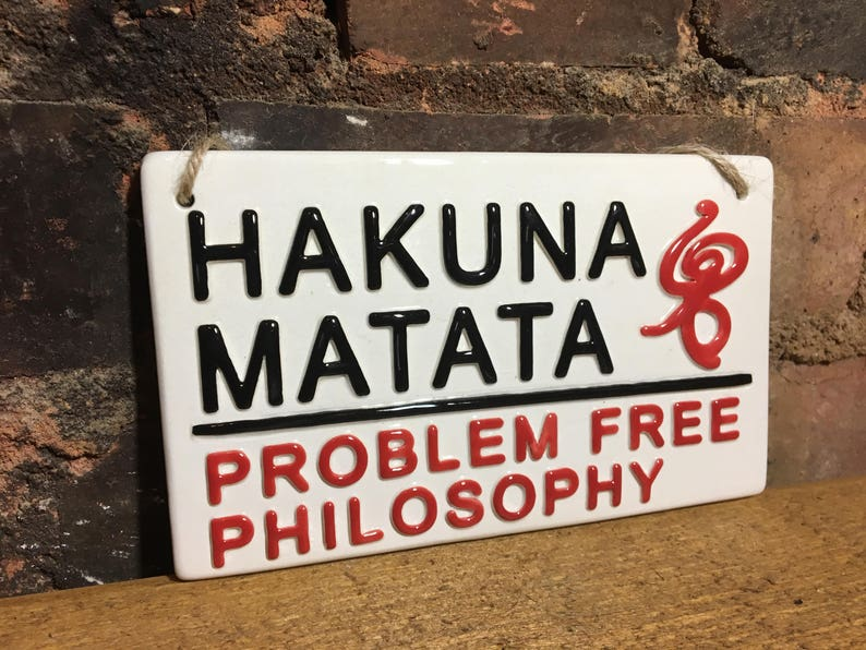 HAKUNA MATATA Problem Free Philosophy Birthday Gift London