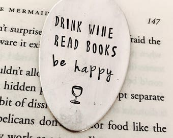 Drink Wine Read Books Be Happy vintage spoon bookmark - Girlfriend Gift - Christmas Gift - Stocking Stuffer - Wine gift - Gift for Mom