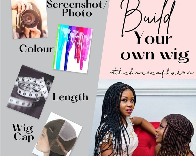 Build your own wig: Choose the Colour, Length, Style, Wig Cap  - Preorder only