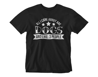 All I Care About Are Dogs