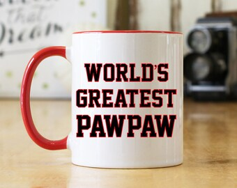 World's Greatest Pawpaw (Black/Red Print) 11 or 15 oz Coffee Mug or Cup - Great Father's Day or Christmas Gift for Pawpaw Grandpa (OHC70)