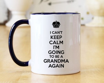 I Can't Keep Calm I'm Going To Be A Grandma Again 11 oz Coffee Mug or Cup - Pregnancy Reveal Gift for Grandma (OHC94B)