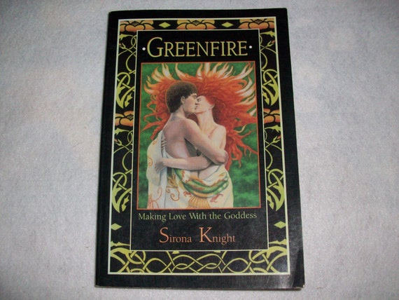 Greenfire: Making Love with the Goddess Paperback Book