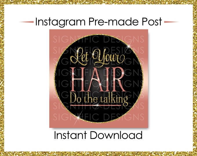 Instant Download, Let your hair do the talking, Hair Extensions Flyer, Glitter Gold Rose Gold Flyer, Instagram Post, Digital Online Flyer