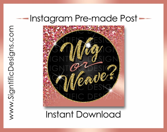Instant Download, Wig or Weave, Hair Extension Flyer, Glitter Gold Rose Gold, Instagram Post, Digital Flyer, Bundle Flyer, Hair Shimmer Post