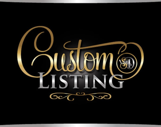 Custom listing created for Quisha