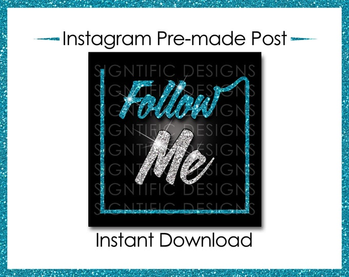 Instant Download, Follow Me, Teal & Silver, Instagram Post, Instagram Caption, Premade Online Flyer, Instagram Flyer, Glitter Digital flyer
