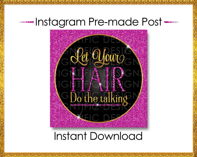 Instant Download, Let your hair do the talking, Hair Business Flyer, Gold and Glitter Pink, Instagram Post, Digital Online Flyer, IG flyer