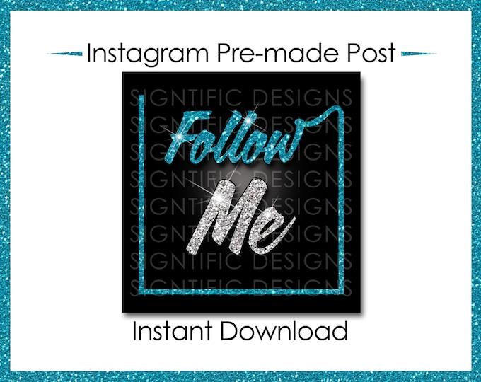 Instant Download, Follow Me, Teal & Silver, Instagram Post, Instagram Caption, Premade Online Flyer, Instagram Flyer, Glitter Digital flyer