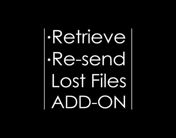 Retrieve Lost Files, Re-send Design Files, E-mail Files