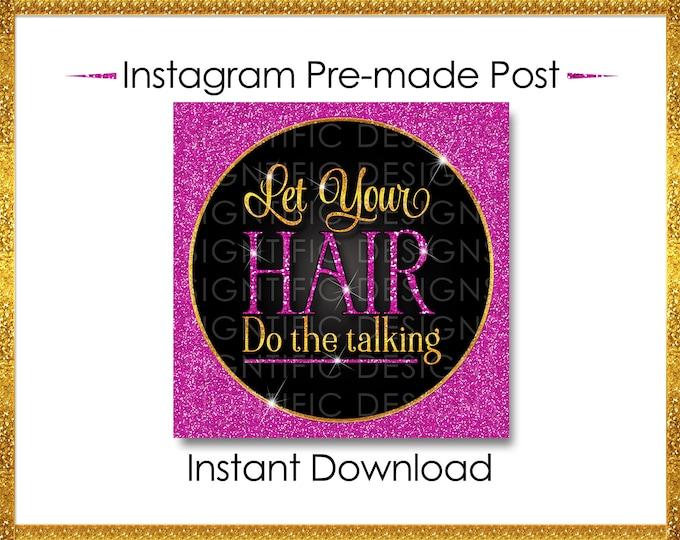 Instant Download, Let your hair do the talking, Hair Business Flyer, Gold and Glitter Pink, Instagram Post, Digital Online Flyer, IG flyer