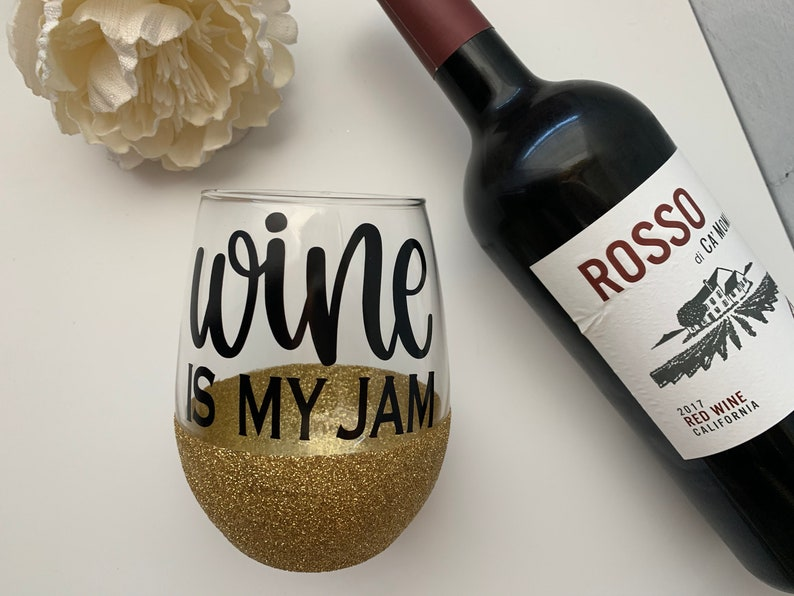 Wine is My Jam  Motivational Glass  Funny Wine Glass  Gift image 1