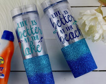 Life is Better at the Beach | Life is Better at the Lake | Skinny Tumblers | Glitter Dipped Tumbler | Ombre Tumbler | Girls Trip Tumbler