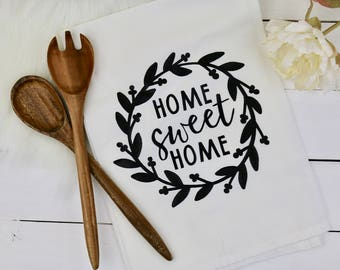 Home Sweet Home | Flour Sack Towel | Kitchen Towel | Tea Towel | Hostess Gift | Mother's Day Gift | Housewarming Gift | Gift for Bride