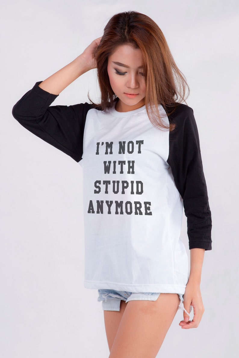 f92249214 I'm not with stupid anymore Funny T-Shirts for Women with | Etsy