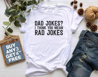 9ad054db Dad Jokes I Think You Mean Rad Jokes Tshirts. Funny Sayings Shirt For Quote  Gifts Graphic Shirt Tumblr Shirt Cool Fashion Women Funny Shirt