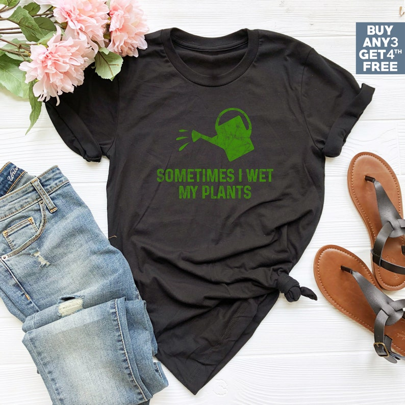 4e2508a7 Sometimes I Wet My Plants Shirt Gardening T Shirt Garden Gifts | Etsy